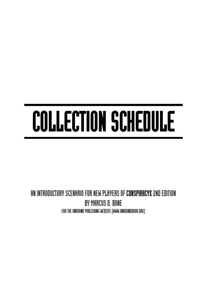 Collection Schedule  -  An Introductory Scenario for New Players of ConspiracyX 2nd Edition